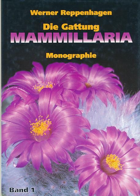 Die Gattung MAMMILLARIA Monographie Band 1 von Werner Reppenhagen