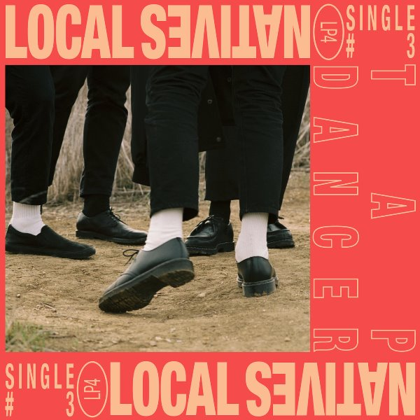 Local Natives - Tap Dancer