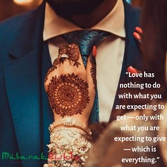 """""""Love has nothing to do with what you are expecting to get — only with what you are expecting to give — which is everything."""""""