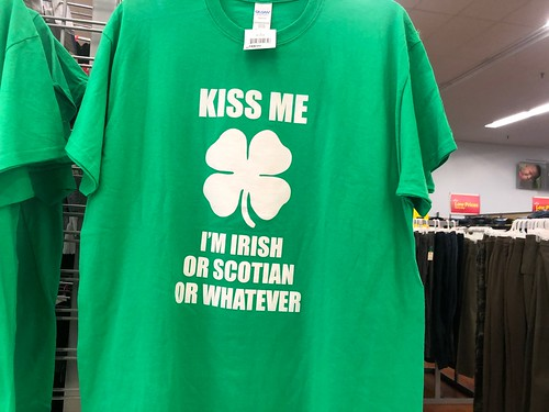 Kiss me I'm Irish or Scotian or whatever