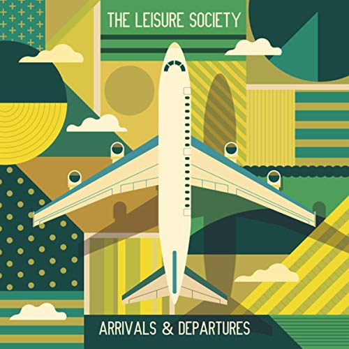 The Leisure Society - Arrivals And Departures