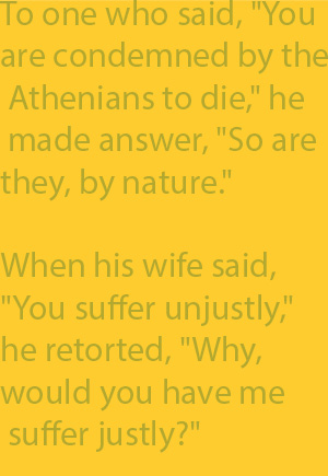 "2-5 When his wife said, ""You suffer unjustly,"" he retorted, ""Why, would you have me suffer justly?"""