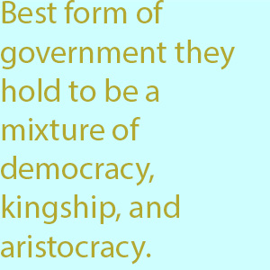 7-1  best form of government they hold to be a mixture of democracy, kingship, and aristocracy