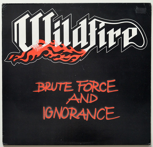 A0720 WILDFIRE Brute Force and Ignorance | by vinylmeister