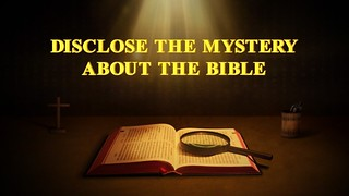 """""""Disclose the Mystery About the Bible"""""""