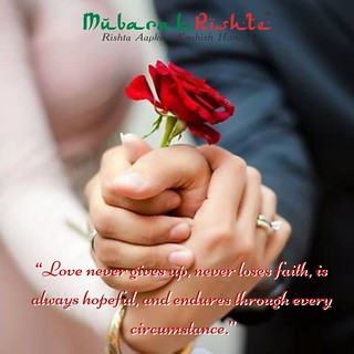 """""""Love never gives up, never loses faith, is always hopeful, and endures through every circumstance."""" (1)"""
