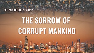 """""""The Sorrow of Corrupt Mankind"""""""