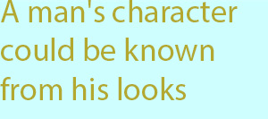7-1 a man's character could be known from his looks