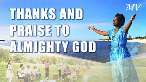 """""""Thanks and Praise to Almighty God"""""""