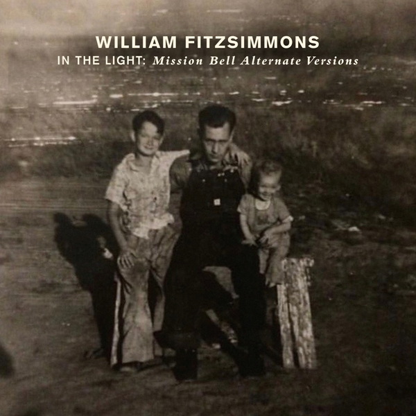 William Fitzsimmons - In The Light Mission Bell Alternate Versions
