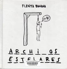 Flavita Banana, Archivos estelares