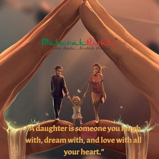 """""""A daughter is someone you laugh with, dream with, and love with all your heart."""""""