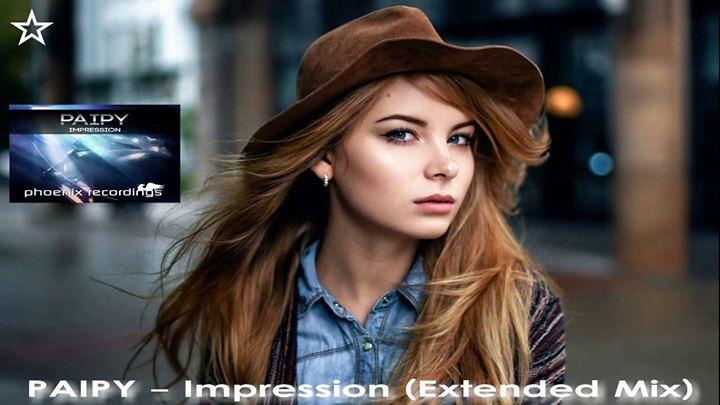 ◇ PAIPY - ♫ Impression ♫ (Extended Mix) [Phoenix