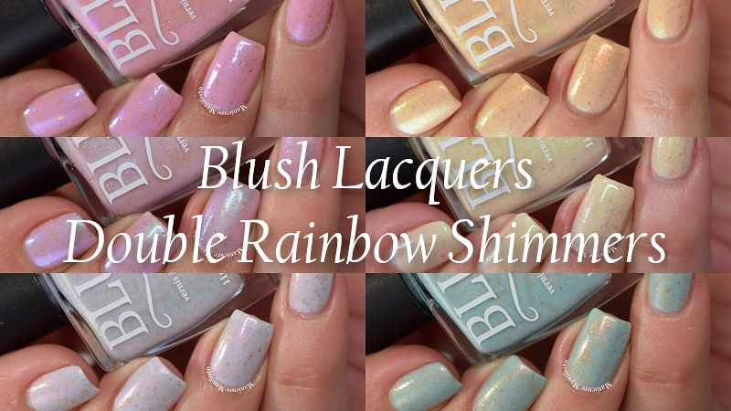 Blush Lacquers Double Rainbow Shimmers
