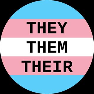 Transgender Gender-neutral Pronouns Button