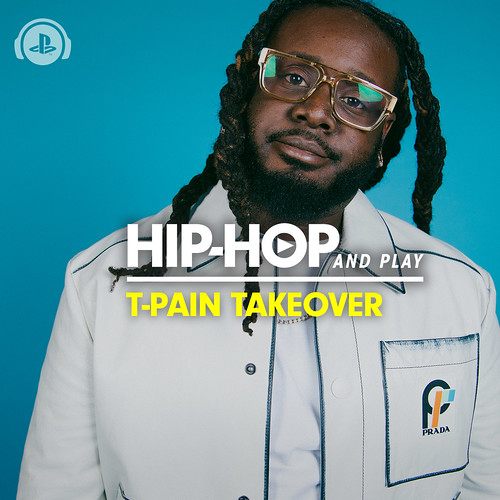 Hip-Hop and Play T-Pain Takeover Playlist