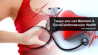 ways you can Maintain A good cardiovascular Health   by nachiytechnews