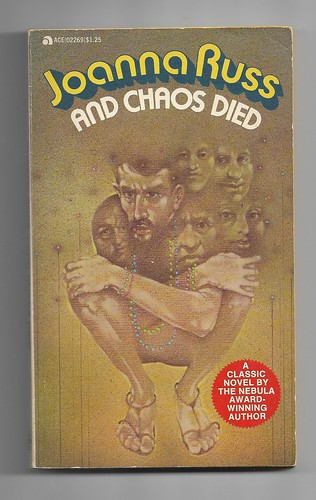 AND CHAOS DIED by Joanna Russ. Ace 1973(?). 192 pages.