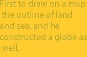 2-1 first to draw on a map the outline of land and sea, and he constructed a globe as well.