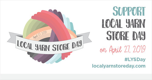 The second annual Local Yarn Store Day is April 27, 2019! Save the date and plan to join in!