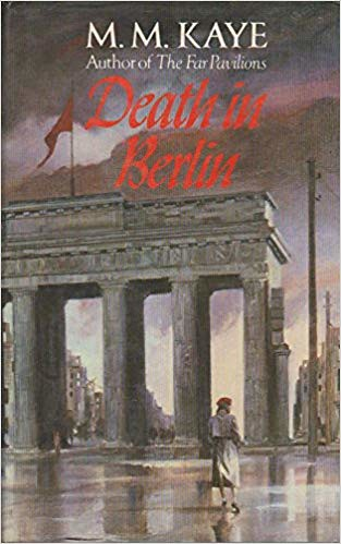 M M Kaye, Death in Berlin