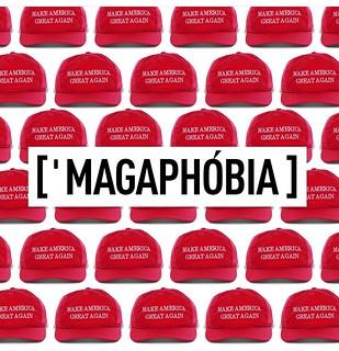 MAGA-PHOBIA | by vilaghelyzete