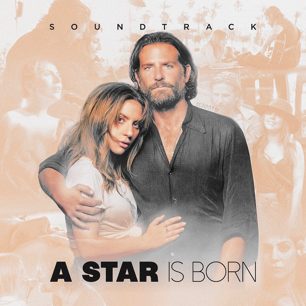 A Star Is Born - Soundtrack   tt3001tt   Flickr