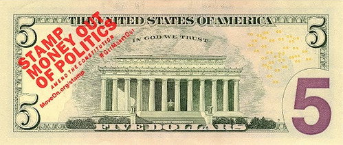 Stamp Money out of Politics overstamp on $5 bill | by Numismatic Bibliomania Society