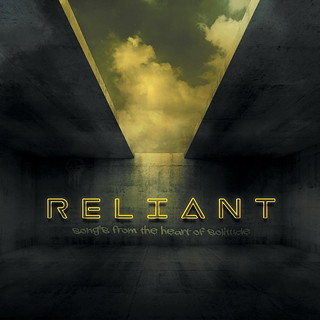 RELIANT - Songs From The Heart Of Solitude | by EK Organization