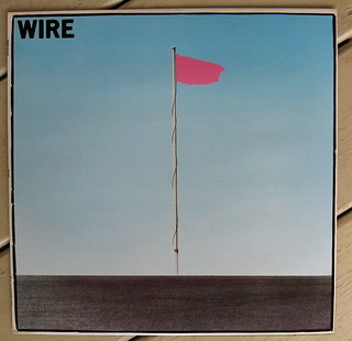 Wire/ Pink Flag | ARTIST: Wire TITLE: Pink Flag LABEL: Harve