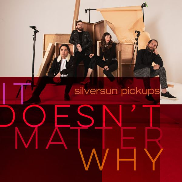 Silversun Pickups - It Doesn't Matter Why