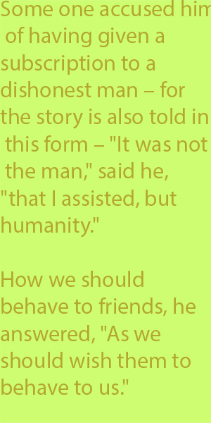 "5-1 how we should behave to friends, he answered, ""As we should wish them to behave to us."""