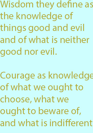 7-1 courage as knowledge of what we ought to choose, what we ought to beware of, and what is indifferent