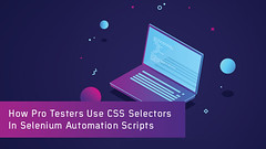 How Pro Testers Use CSS Selectors In Selenium Automation Scripts