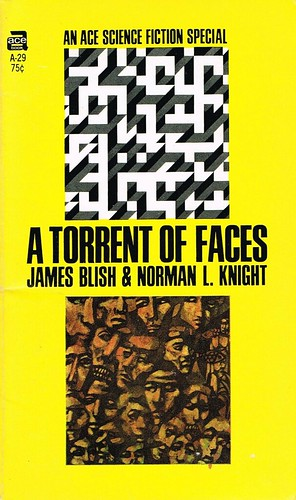 A Torrent Of Faces by James Blish & Norman L. Knight