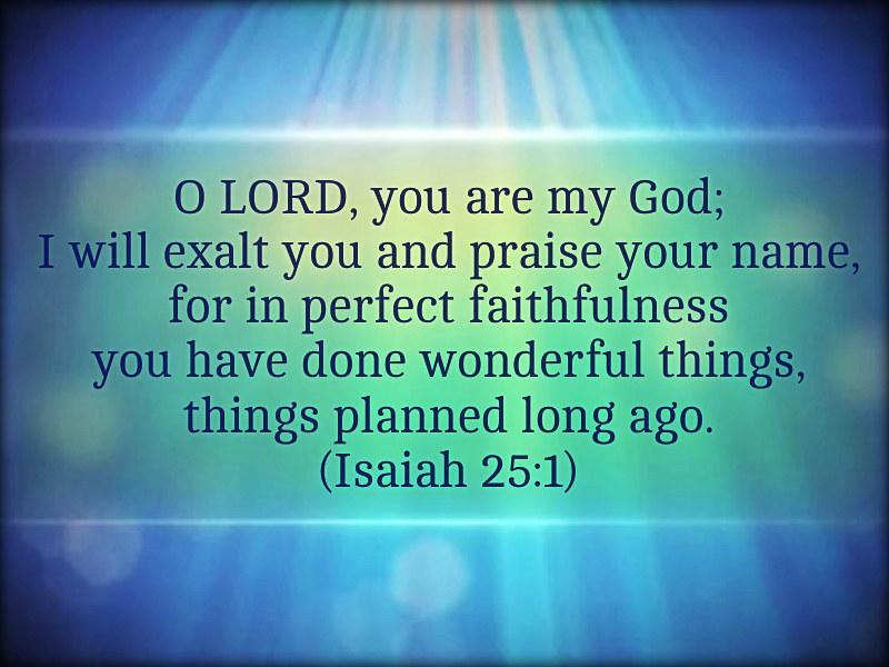 Isaiah 25:1 | joshtinpowers | Flickr