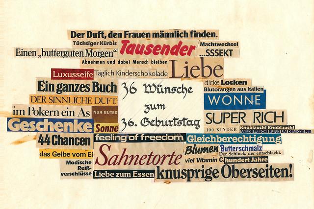 36 Wünsche zum 36. Geburtstag ... 1984 ... Collage aus Zeitungsausschnitten ... Brigitte Stolle