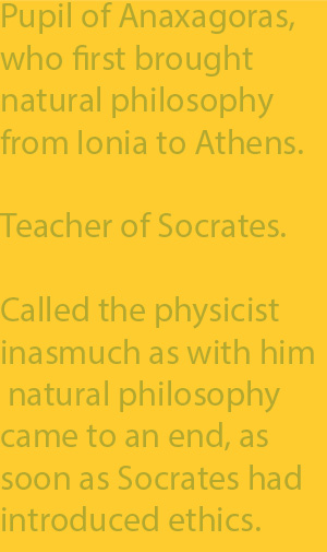 2-4 called the physicist inasmuch as with him natural philosophy came to an end, as soon as Socrates had introduced ethics.