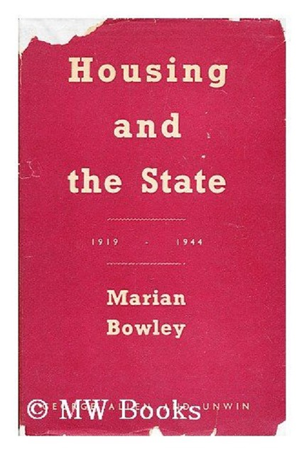 Marian Bowley's Housing and the State (published in 1945)