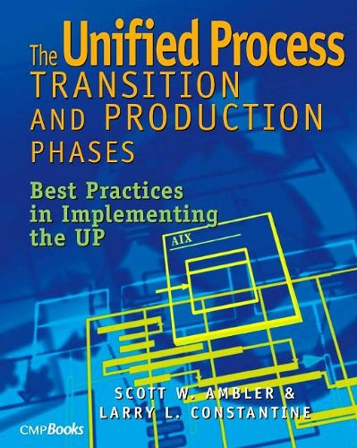 The Unified Process Transition and Production Phases: Best practices in implementing the UP, par Scott W. Ambler & Larry L. Constantine