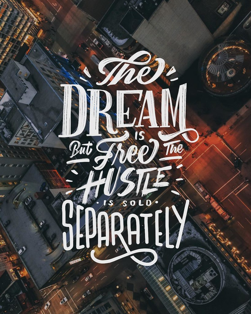 723043d556dd The Dream is Free But The Hustle is Sold Separately | Flickr