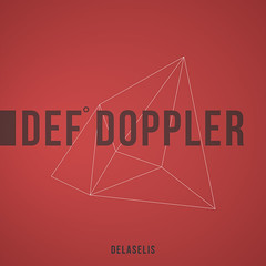 DEF° DOPPLER by DeLaSelis