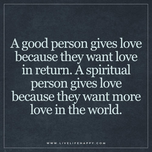 A good person gives love quote   A good person gives love be ...