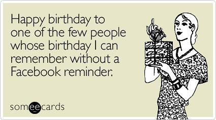 Happy One Few People Birthday Ecard Someecards