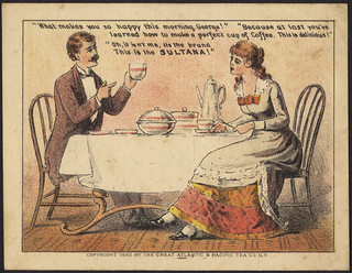 """What makes you so happy this morning, George!"" ""Because at last you've learned how to make a perfect cup of coffee. This is delicious!"" ""Oh, it isn't me, it's the brand. This is the Sultana!"" [front] 