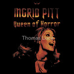 Ingrid Pitt The Queen of Horror