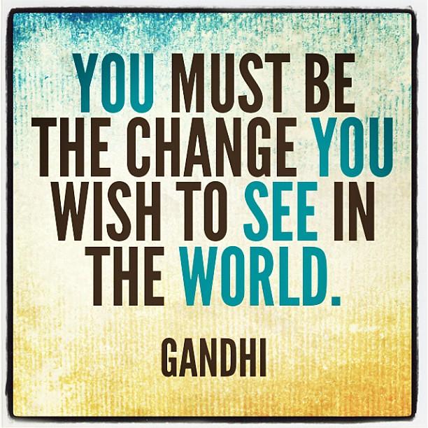 Be the change!   ND Strupler   Flickr