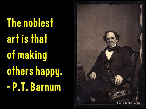 The noblest art is that of making others happy - P.T. Barnum #HappyDay, #InternationalDayOfHappiness @actionhappiness