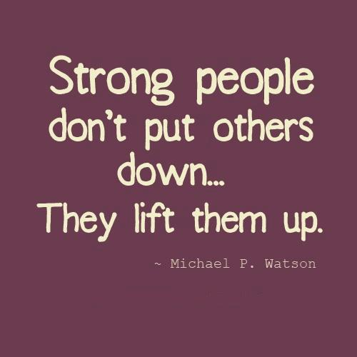 Quotes Strong People Dont Put Others Down They Lift Flickr