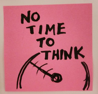 No time to think | by psd
